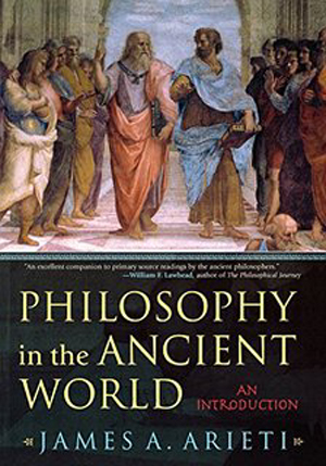 Philosophy in the Ancient World by Dr. James A. Arieti