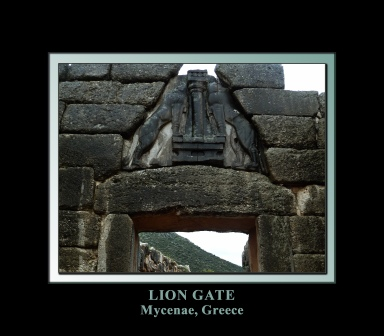 The Lion Gate at Mycenae, Greece - portal to the Ancient Greek royal seat of Agamemnon, leader of the Greek forces in the Trojan War made famous in Homer's Iliad and Odyssey. Source: Wikimedia Commons